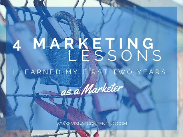 4 Marketing Lessons I Learned My First Two Years as a Marketer