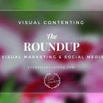 Visual Marketing and Social Media Roundup (Feb 15 – Feb 22 2016)