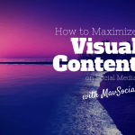 How to Maximize Visual Content on Social Media with MavSocial [#mapodcast]