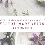 Visual Marketing and Social Media Roundup (Mar 14 – Mar 21 2016)