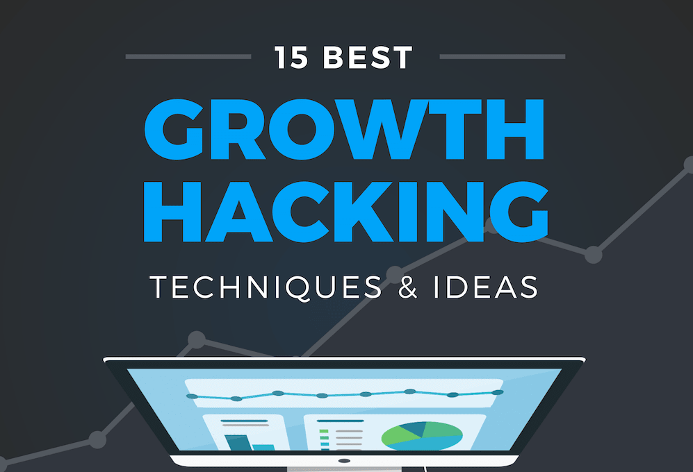 15 Best Growth Hacking Techniques and Ideas [Infographic]