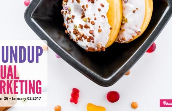 Visual Marketing and Social Media Roundup (December 26 – January 02 2017)