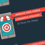 10 Must-Do Steps to Improve Your Mobile Commerce Strategy [Infographic]