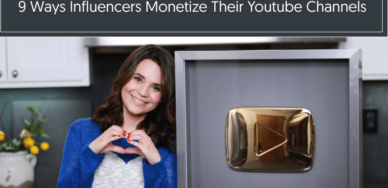 How to Make Money on Youtube: 9 Ways Influencers Monetize Their Youtube Channels [Infographic]