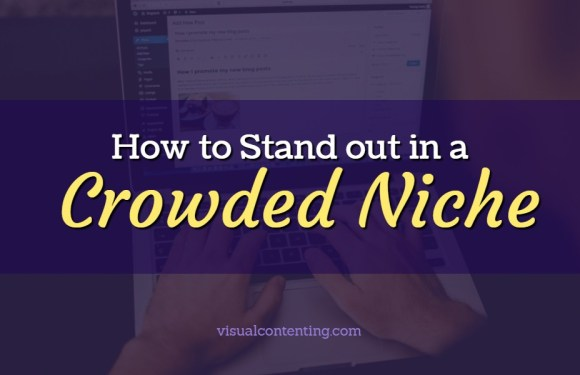 How to Stand Out in a Crowded Niche