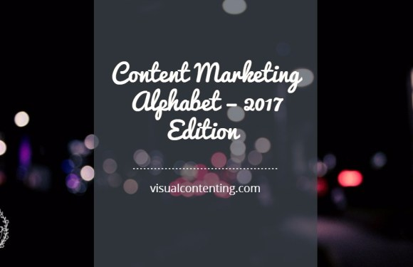 Content Marketing Alphabet – 2017 Edition [Infographic]