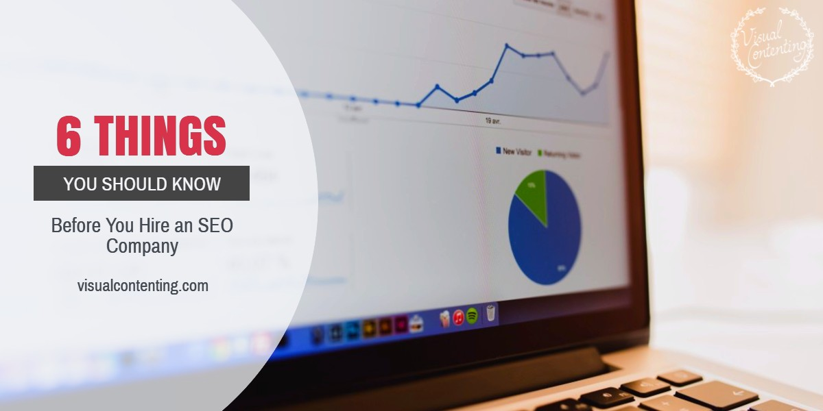 6 Things You Should Know Before You Hire an SEO Company