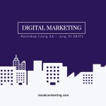 Weekly Digital Marketing Roundup (July 24 – July 31 2017)