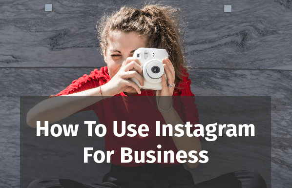 How to Use Instagram for Business [Infographic]