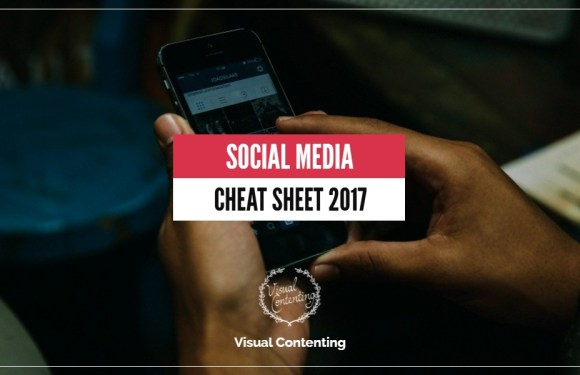 Social Media Cheat Sheet 2017 [Infographic]
