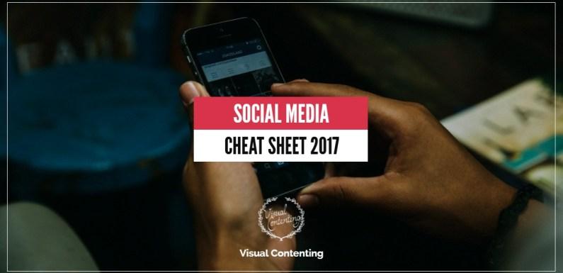 Social Media Cheat Sheet 2017 [Infographic]
