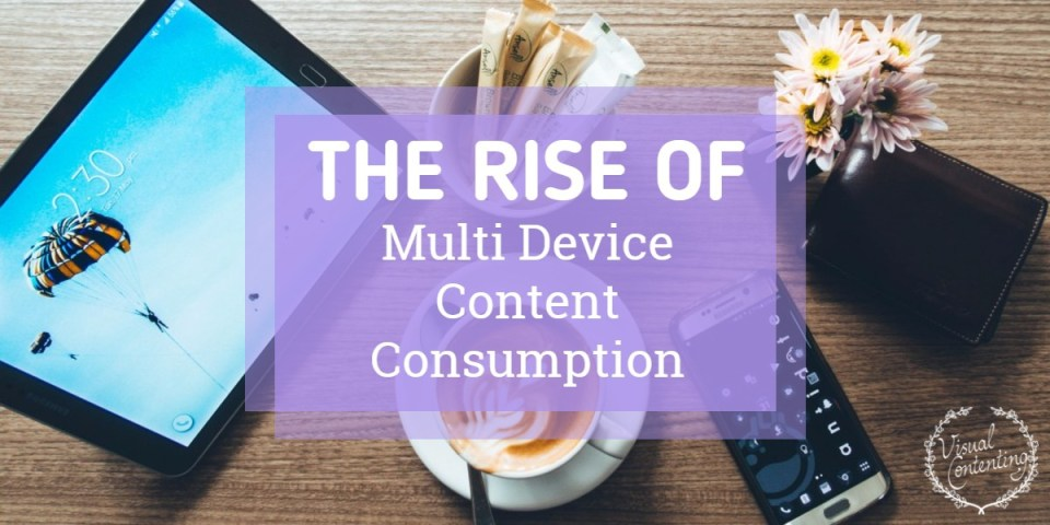 The Rise of Multi Device Content Consumption [Gifographic]