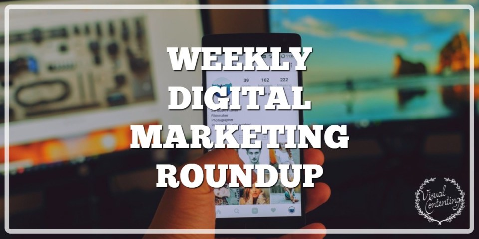 Weekly Digital Marketing Roundup (August 07 – August 14 2017)