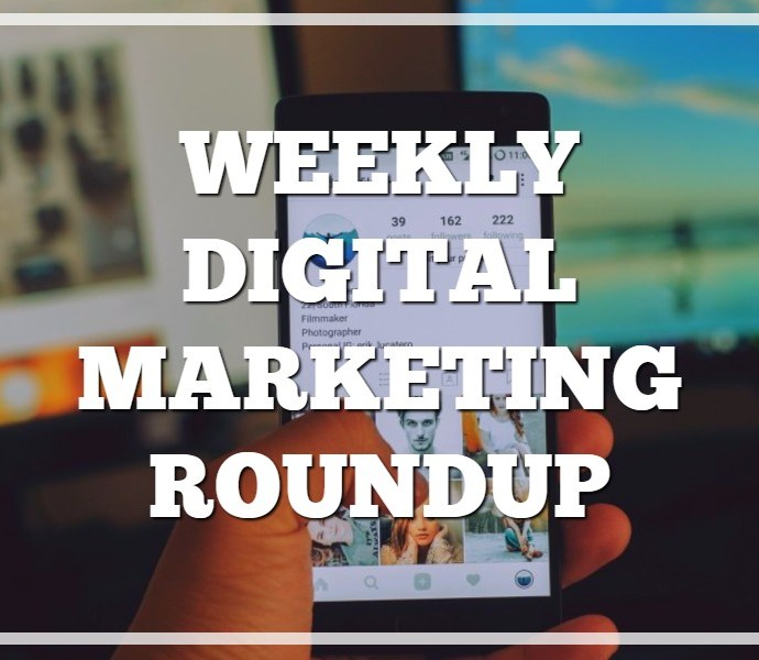 Weekly Digital Marketing Roundup (August 07 – August 14 2017)