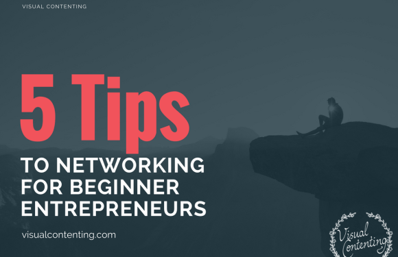 5 Tips to Networking for Beginner Entrepreneurs