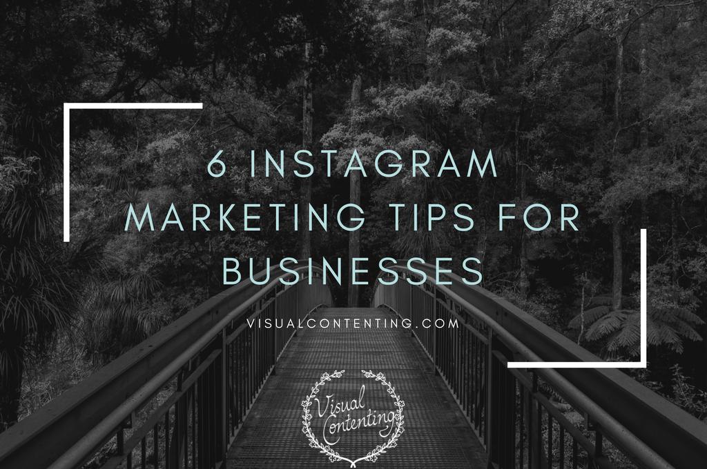 6 Instagram Marketing Tips for Businesses