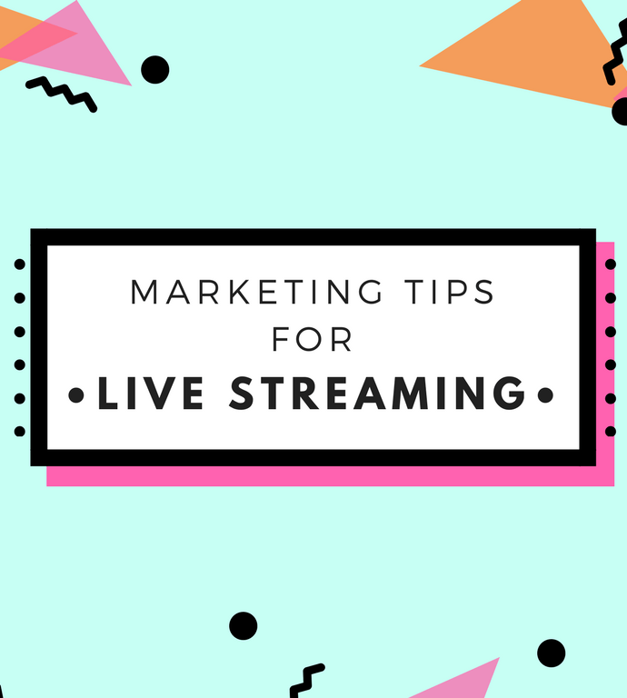 Marketing Tips for Live Streaming on Social Media [Infographic]