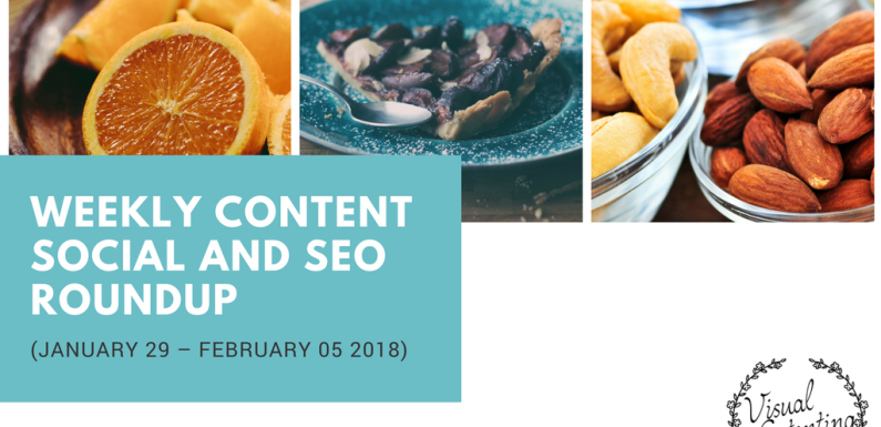 Weekly Content, Social and SEO Roundup (January 29 – February 05 2018)