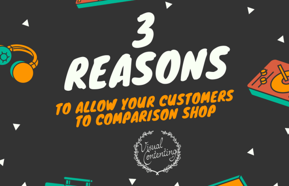 3 Reasons to Allow Your Customers to Comparison Shop