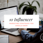 10 Influencer Marketing Strategies You Should Know [Infographic]