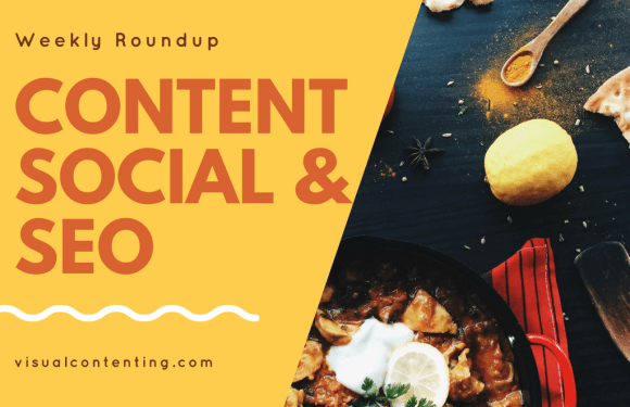 Weekly Content, Social and SEO Roundup (June 11 – June 18 2018)