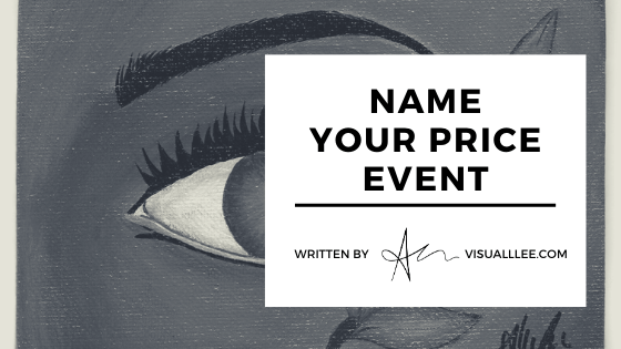 🖤 NAME YOUR PRICE EVENT ON VISUALLLEE.COM/SHOP 🖤