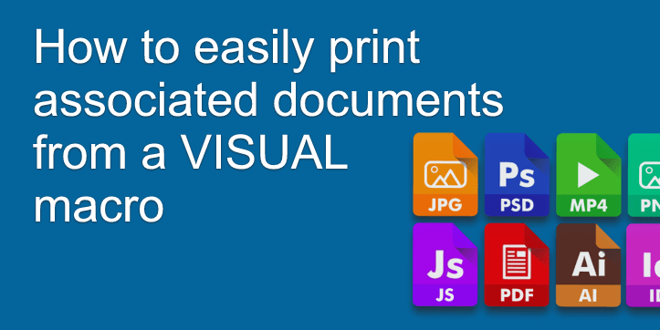 How to easily print associated documents from a VISUAL macro