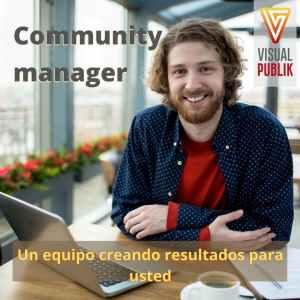 community manager un equipo creando resultados www.visualpublik.com