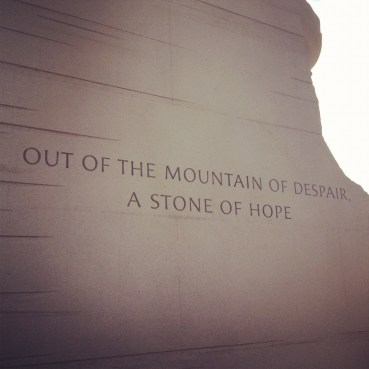 """""""Out of the mountain of despair, a stone of hope."""""""