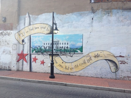 """If you lived here you'd be home now. But you still could not vote."" (mural in Adams Morgan)"