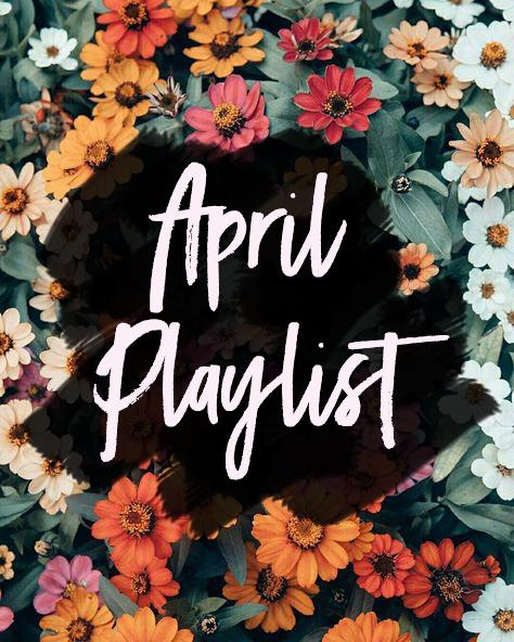 April Playlist   The Lipstick Tales