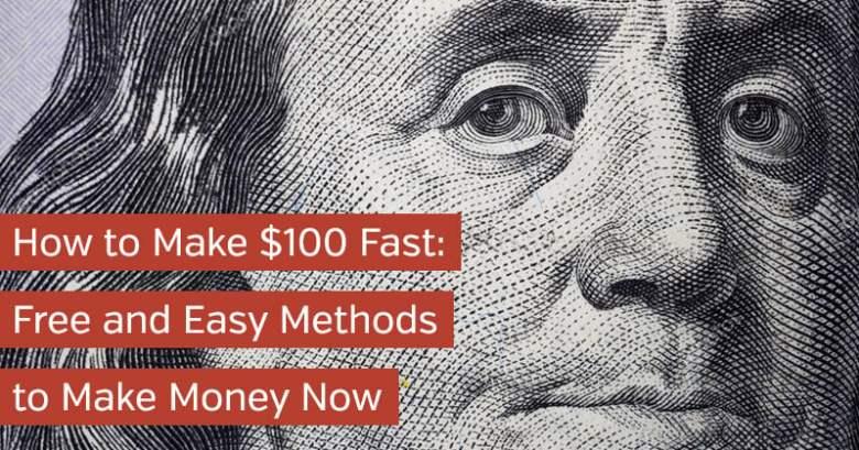 Come fare $ 100 velocemente