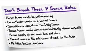Succeed with the Scrum Framework: Don't Break These 7 Rules