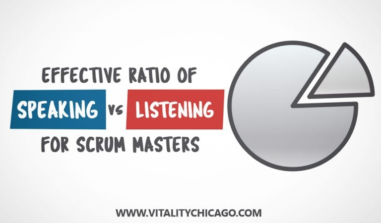 Effective ratio of Speaking vs. Listening for Scrum Masters