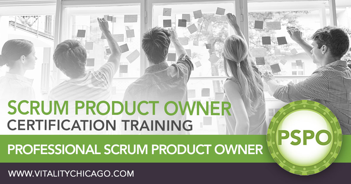 Professional Scrum Product Owner Pspo Training Vitality Chicago Inc