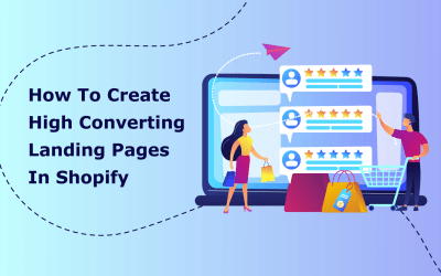 How To Create High Converting Landing Pages In Shopify [Examples, Ideas & Best Practices]