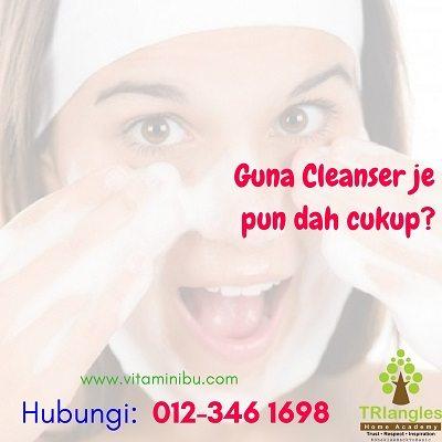 Betul Ke Cleanser Je Dah Cukup Untuk Jaga Kulit Muka?