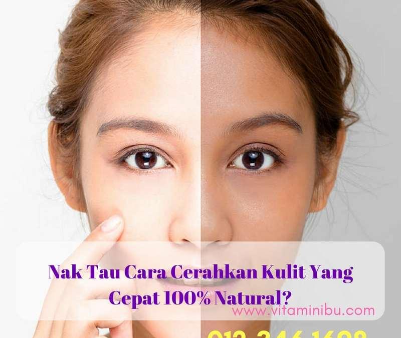 Cara Cerahkan Kulit Muka Dengan Cepat 100% Natural Dan Selamat