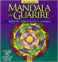 Mandala per guarire l'anima