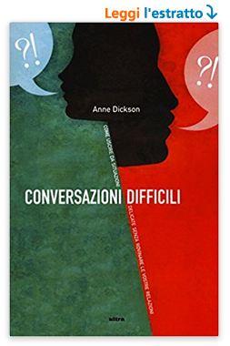 Conversazioni difficili. Come gestire il dialogo nelle relazioni