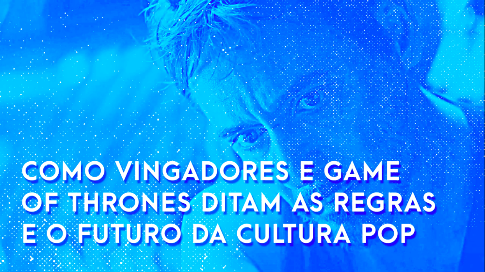 Escafandro Podcast: como Vingadores e Game of Thrones ditam as regras e o futuro da cultura pop