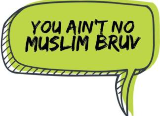 #youaintnomuslimbruv sign