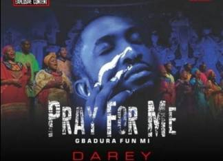 Darey Pray For Me - Gbadura Fun Mi