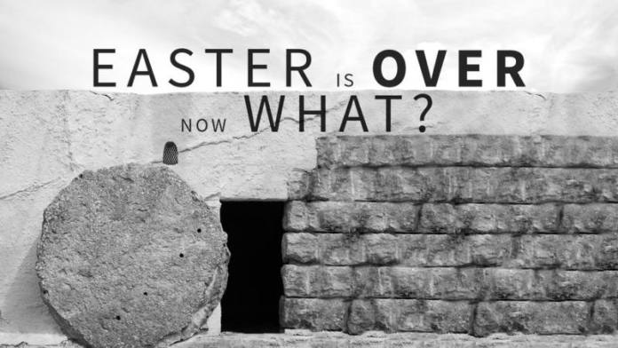 EASTER IS OVER