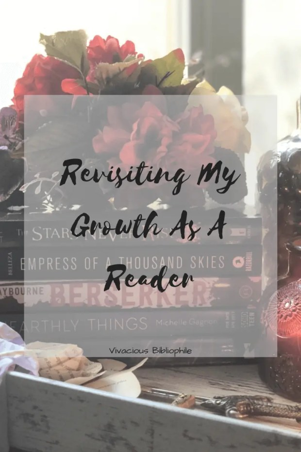 Revisiting My Growth As A Reader