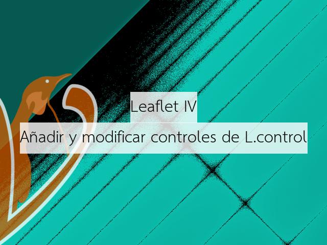 Añadir y modificar los controles en Leaflet