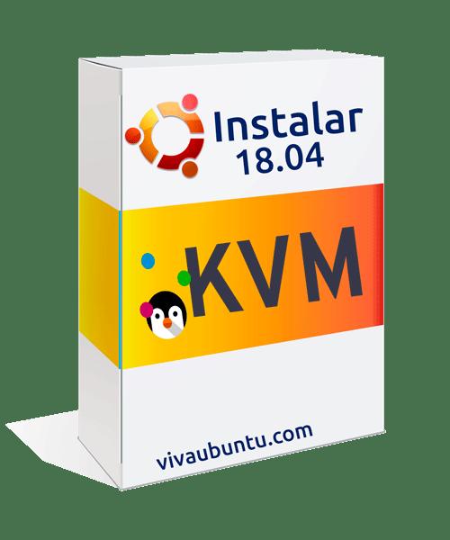 INSTALAR-KVM-EN-UBUNTU-18.04