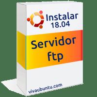 INSTALAR SERVIDOR FTP EN UBUNTU 18.04 PASO A PASO