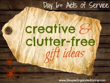 http://andreadekker.com/clutter-free-gifts-acts-of-service/