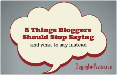 5-things-Bloggers-Should-Stop-Saying-BYP.png